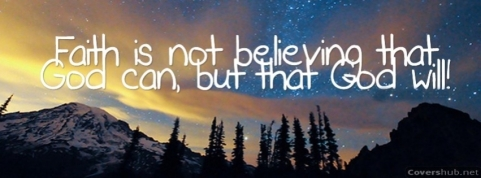 faith-is-not-believing-that-god-can-quotes